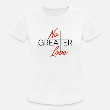 Greater No greater love - Women's Sport T-Shirt