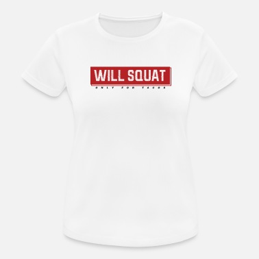 Will do Squats for Tacos - Women's Sport T-Shirt