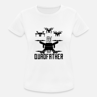 Drone The Quadfather | Drone piloot - Vrouwen sport T-shirt