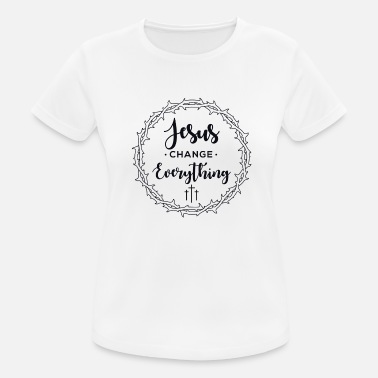 Resurrection Jesus changes everything - Easter - Christian - Women's Sport T-Shirt