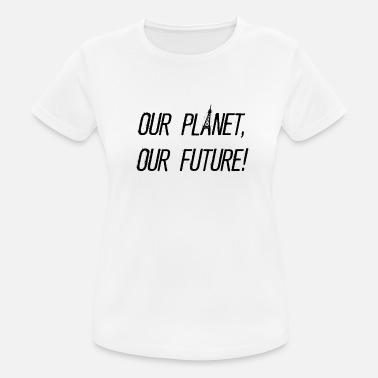 Our Planet, our future! - Frauen Sport T-Shirt