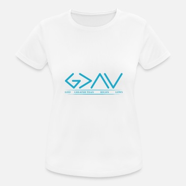 Greater God Is Greater Than HIghs And Lows Disciple Und Ch - Women's Sport T-Shirt