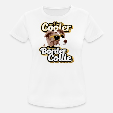 Kastanjebrun Kan ikke være Cooler - Merle Border Collie Brown - Dame T-shirt svedtransporterende