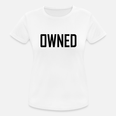 Owned owned - Women's Sport T-Shirt