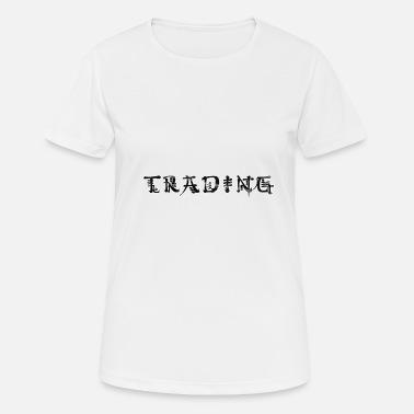 87885407e Trade Trading - Women's Sport T-Shirt