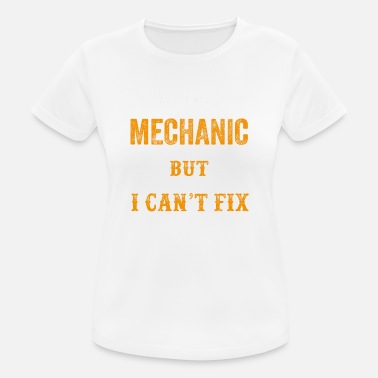 Mechanical Engineering Funny Quotes Mechanic Funny Gift Shirt - Women's Breathable T-Shirt