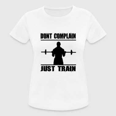 Do not complain just train - Women's Breathable T-Shirt