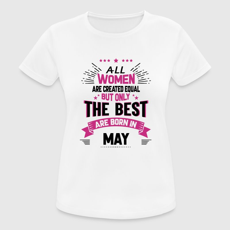 All Women Created Equal But The Best Born In May - Women's Breathable T-Shirt
