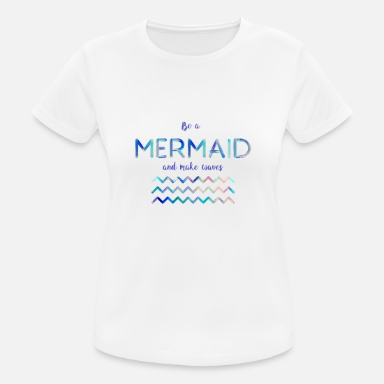 Mermaid T-Shirts - Be a mermaid - Women's Sport T-Shirt white