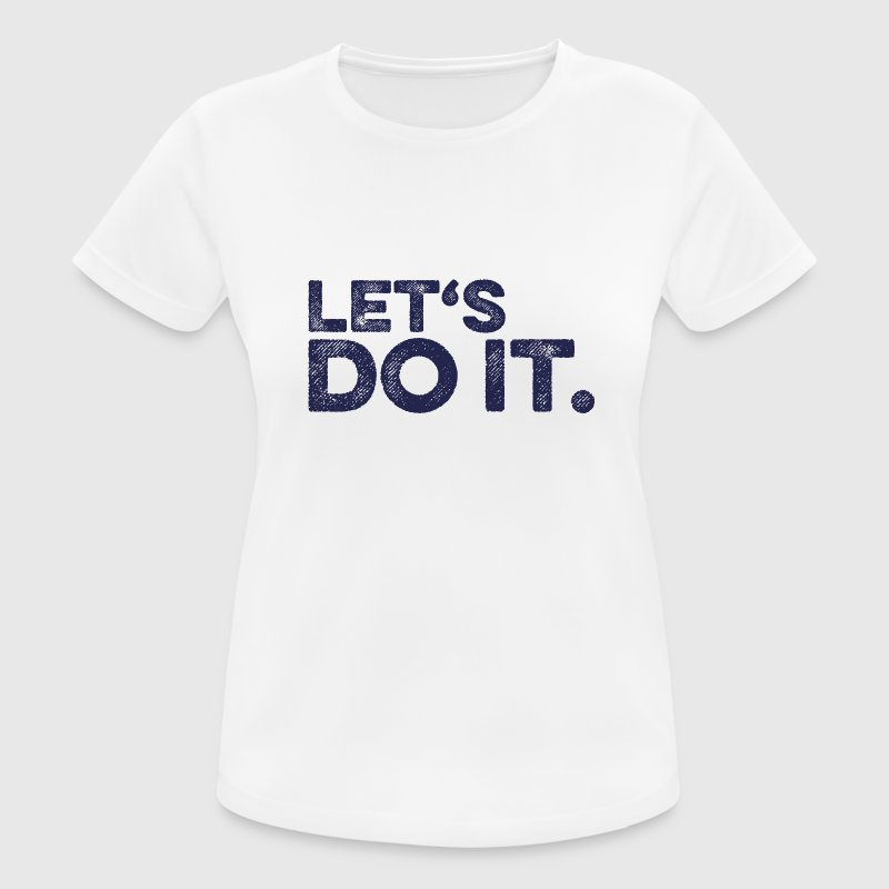 Let's do it. - Frauen T-Shirt atmungsaktiv
