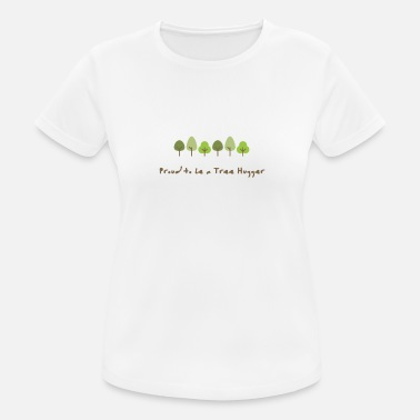 Proud to be a Tree Hugger - Frauen Sport T-Shirt
