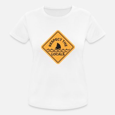 New Wave Traffic Sign Surfer Respect the Locals Gift - Women's Sport T-Shirt