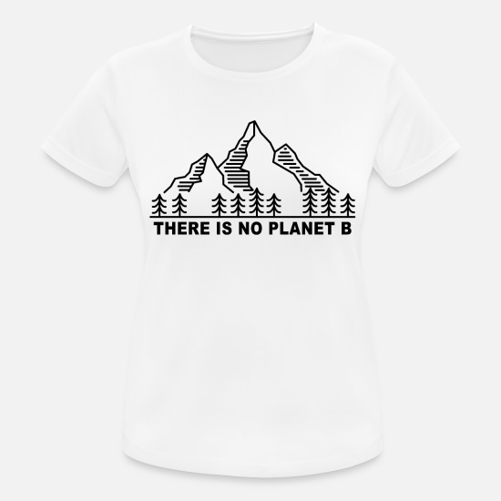 Planet T-Shirts - THERE IS NO PLANET B. Save the planet. - Women's Sport T-Shirt white