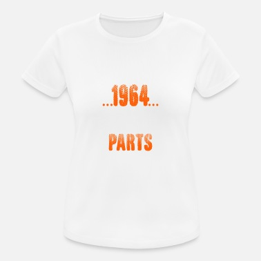 Made In 1964 All Original Parts Made In 1964 All Original Parts - Women's Breathable T-Shirt