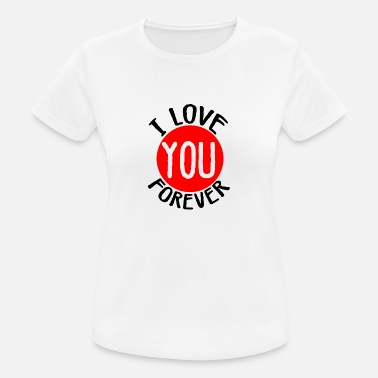 Message I love you forever - Women's Sport T-Shirt
