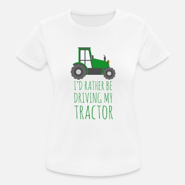 Fuck Farmer Farmer / Farmer / Farmer: I'd rather be driving - Women's Breathable T-Shirt