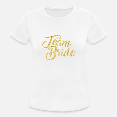 Bachelorette Party Team Bride Bachelorette Party - Frauen T-Shirt atmungsaktiv