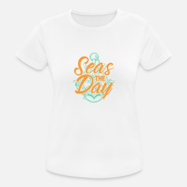 Seize The Day Seas the day, Seize the day - Women's Breathable T-Shirt