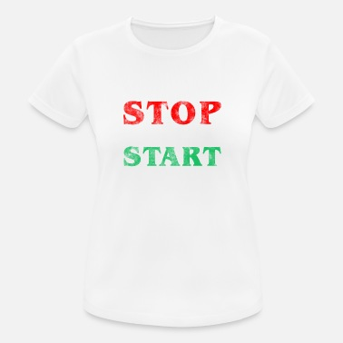 Stop Stop Working Start Traveling Geschenk Backpacker - Frauen T-Shirt atmungsaktiv