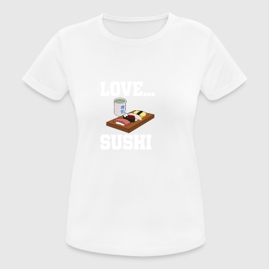 Sushi, me encanta el sushi, me encanta el sushi - Camiseta mujer transpirable