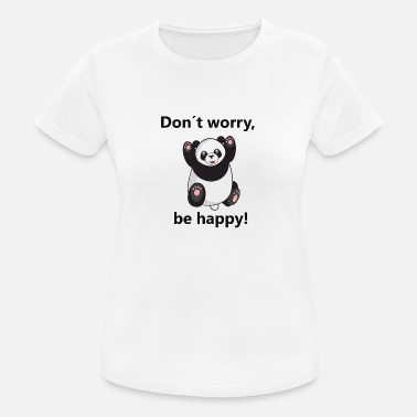 Worry dont worry be happy panda - Women's Breathable T-Shirt