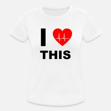 I Love It I love this - I love that - Women's Breathable T-Shirt