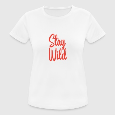 Stay Wild Stay wild - Women's Breathable T-Shirt