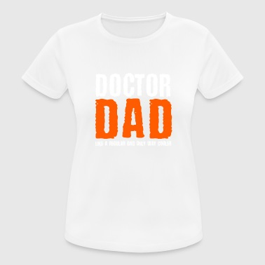 Arts Dad T-Shirt Doctor Dad Vader Gift - vrouwen T-shirt ademend