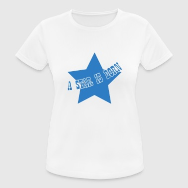 a star is born - Women's Breathable T-Shirt