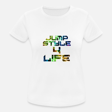 Jumpstyle Jumpstyle 4 Life - Women's Breathable T-Shirt