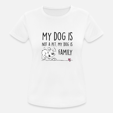 my dog is family - Women's Breathable T-Shirt