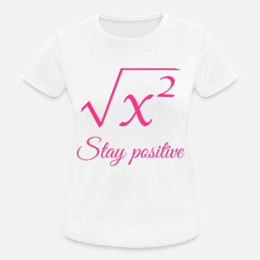 Engineer Computer Science Stay positive physics engineer computer science student - Women's Breathable T-Shirt
