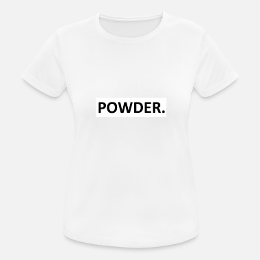 Powder Powder. - Women's Sport T-Shirt