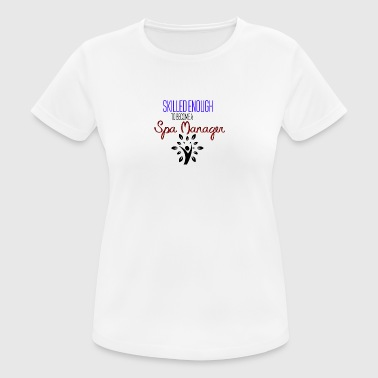 Spa Spa Manager - Frauen T-Shirt atmungsaktiv