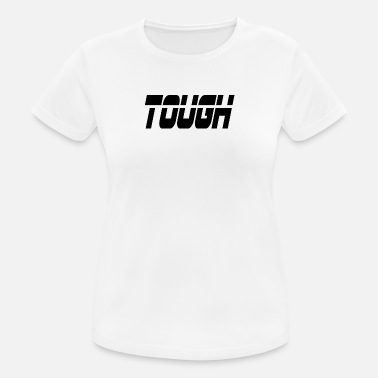 Tough tough - Women's Breathable T-Shirt