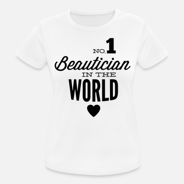 Beautician Best beautician beauty of the world - Women's Breathable T-Shirt