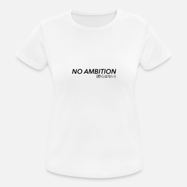Ambition No Ambition - Women's Sport T-Shirt