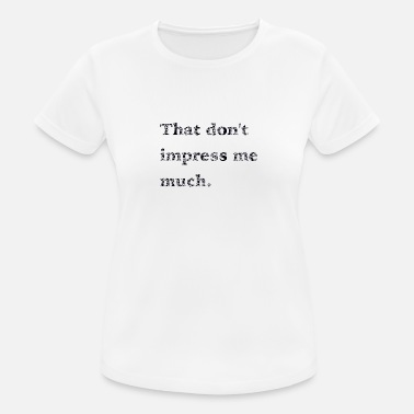 Impression … not impressed - Women's Breathable T-Shirt