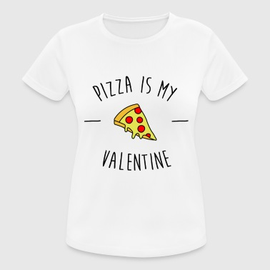 Pizza Is My Valentine - Frauen T-Shirt atmungsaktiv