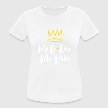 Birthday- My Birthday - My Rules - Women's Breathable T-Shirt