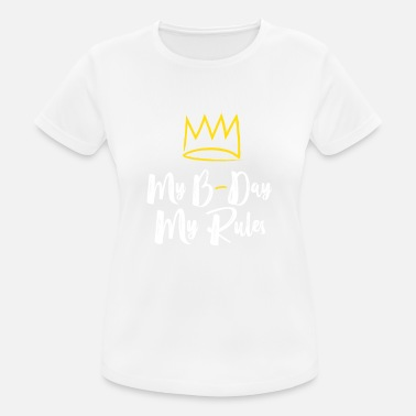 Birthday Shirt. Birthday Birthday- My Birthday - My Rules - Women's Sport T-Shirt