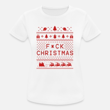 Fuck Ugly Fucking Christmas - Xmas - Ugly - Bitch - Women's Breathable T-Shirt