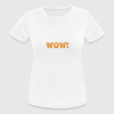 WOW! Wow, wow - Women's Breathable T-Shirt