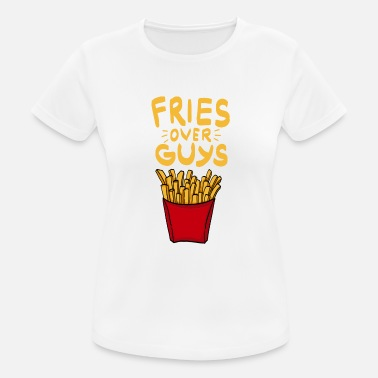 Fries over Guys! Single Ladies French Fries Food - Women's Sport T-Shirt