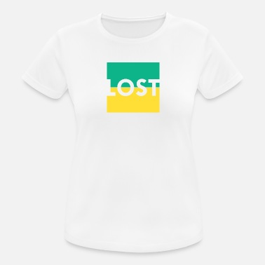 Be Lost Lost, Lost - Women's Sport T-Shirt