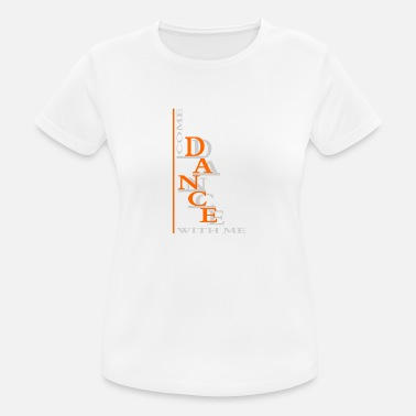 Dance With Me Come Dance With Me - T-shirt sport Femme