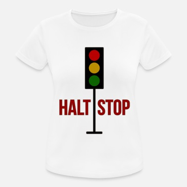 Light Traffic light, stop stop! - Women's Sport T-Shirt