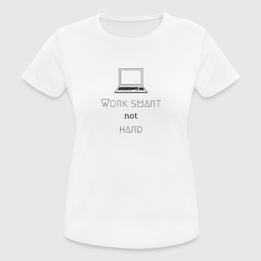 Selfemployed Work smart - not hard - DIGITAL NOMADE LIFESTYLE - Women's Breathable T-Shirt