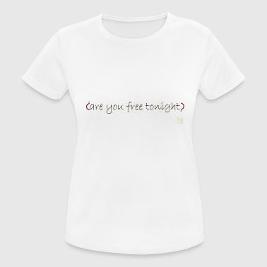 Chat Up Line are you free tonight - Women's Breathable T-Shirt