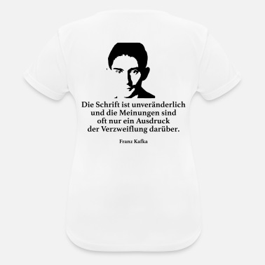 Franz Kafka: The writing is immutable and the Mei - Women's Sport T-Shirt